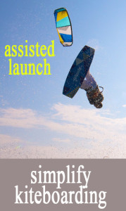 simplify kiteboarding assisted launch